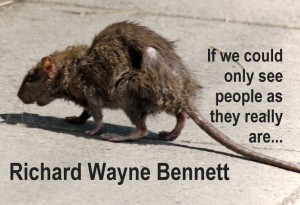 If-we-could-only-see-people-as-they-really-are-Richard-Wayne-Bennett-sick-street-rat