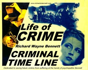 life-of-crime-criminal-time-line-richard-wayne-bennett